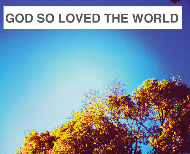 God So Loved the World | God So Loved the World| MusicSpoke