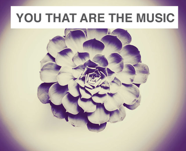 'Tis you that are the Music | 'Tis you that are the Music| MusicSpoke