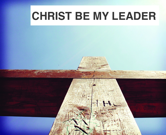 Christ Be My Leader | Christ Be My Leader| MusicSpoke