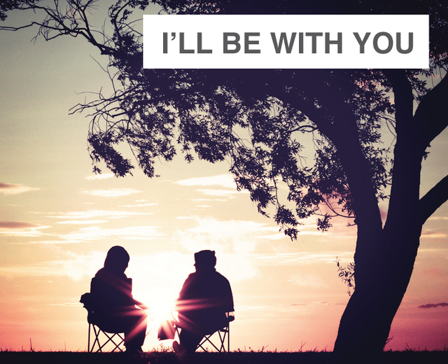 I'll Be With You | I'll Be With You| MusicSpoke