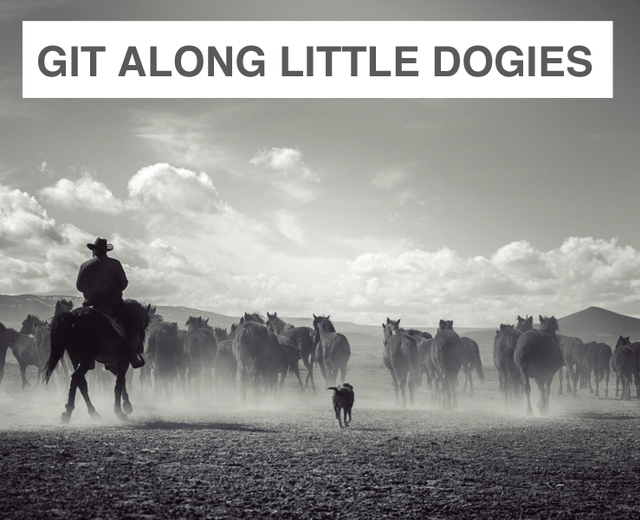 Git Along Little Dogies | Git Along Little Dogies| MusicSpoke