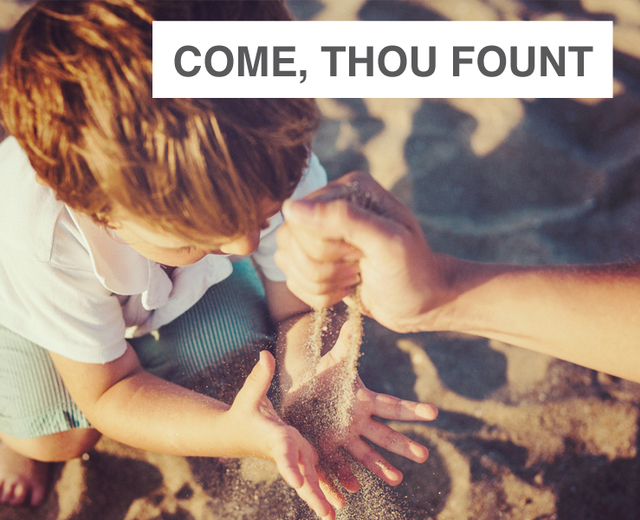 Come, Thou Fount of Every Blessing | Come, Thou Fount of Every Blessing| MusicSpoke
