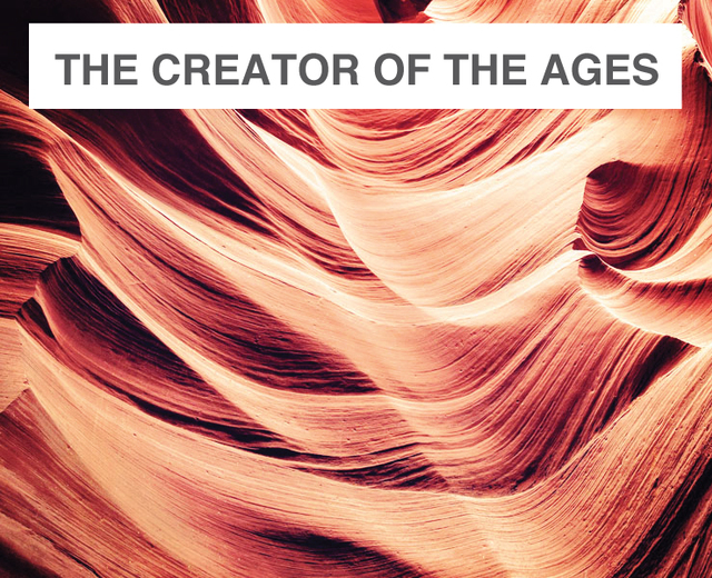 The Creator of the Ages | The Creator of the Ages| MusicSpoke
