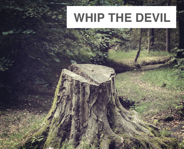 Whip the Devil Round the Stump | Whip the Devil Round the Stump| MusicSpoke