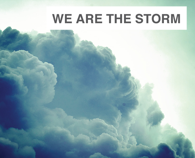 We Are the Storm | We Are the Storm| MusicSpoke