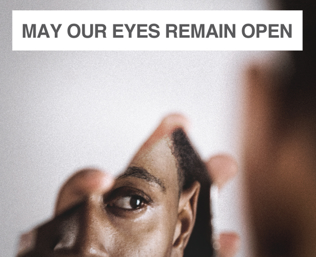 May Our Eyes Remain Open | May Our Eyes Remain Open| MusicSpoke