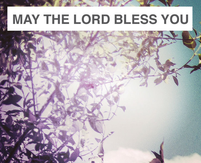 May The Lord Bless You | May The Lord Bless You| MusicSpoke