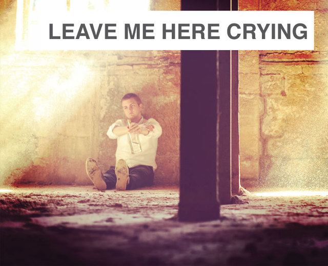 Leave Me Here Crying | Leave Me Here Crying| MusicSpoke