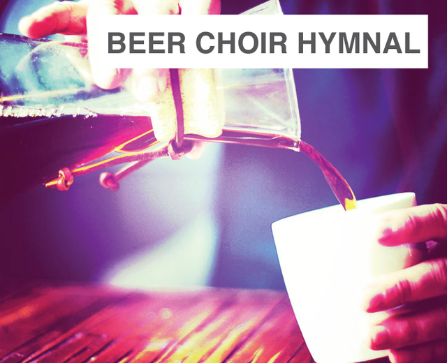 Beer Choir Hymnal 1.3 | Beer Choir Hymnal 1.3| MusicSpoke
