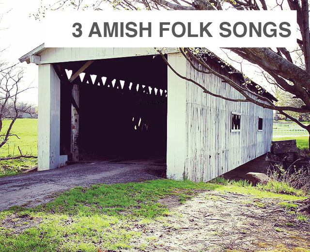 Three Amish Folk Songs | Three Amish Folk Songs| MusicSpoke