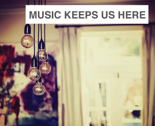 Music Keeps Us Here | Music Keeps Us Here| MusicSpoke