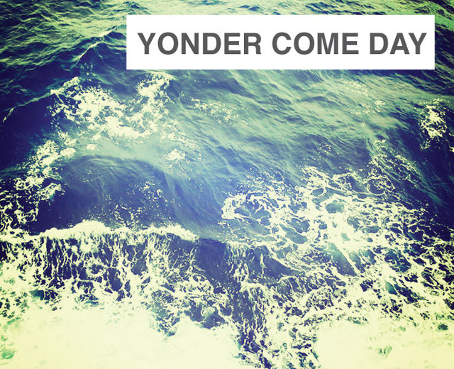 Yonder Come Day | Yonder Come Day| MusicSpoke