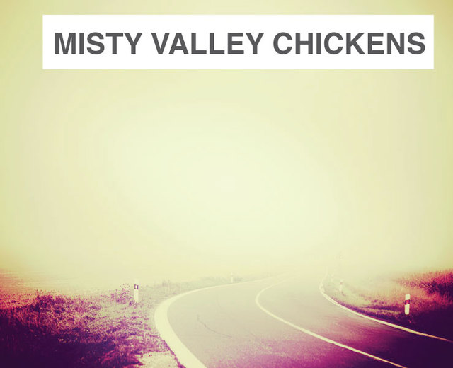 Misty Valley Chickens | Misty Valley Chickens| MusicSpoke