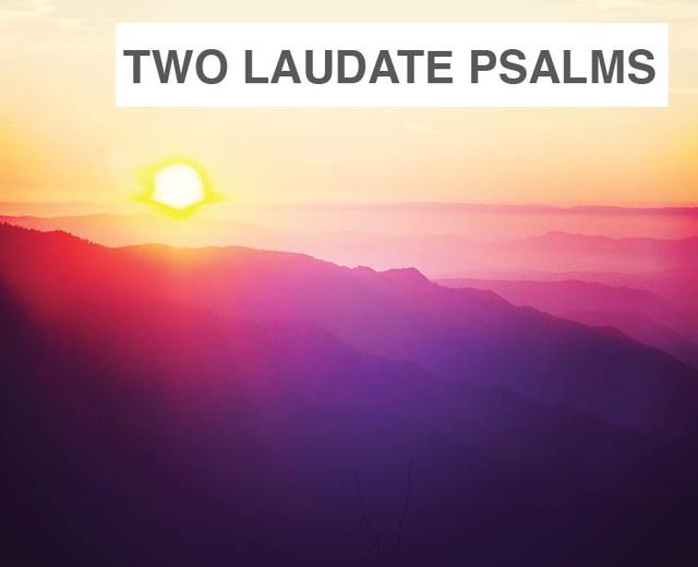 Two Laudate Psalms | Two Laudate Psalms| MusicSpoke