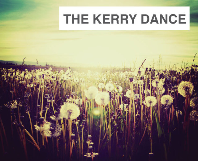 The Kerry Dance | The Kerry Dance| MusicSpoke
