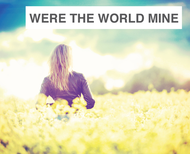 Were The World Mine | Were The World Mine| MusicSpoke